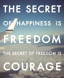 the-secret-of-happiness-is-freedom-3