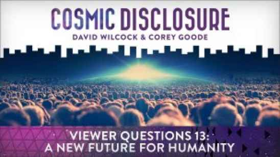 viewer_questions_13_Cosmic Disclosure
